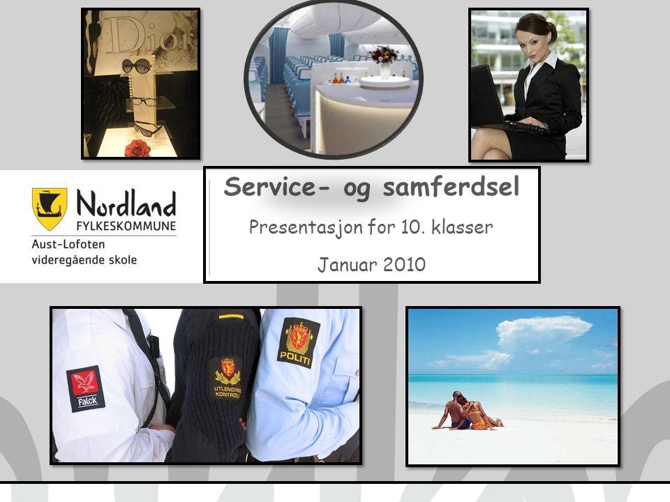 Service- og samferdsel Presentasjon for 10. klasser Januar 2010