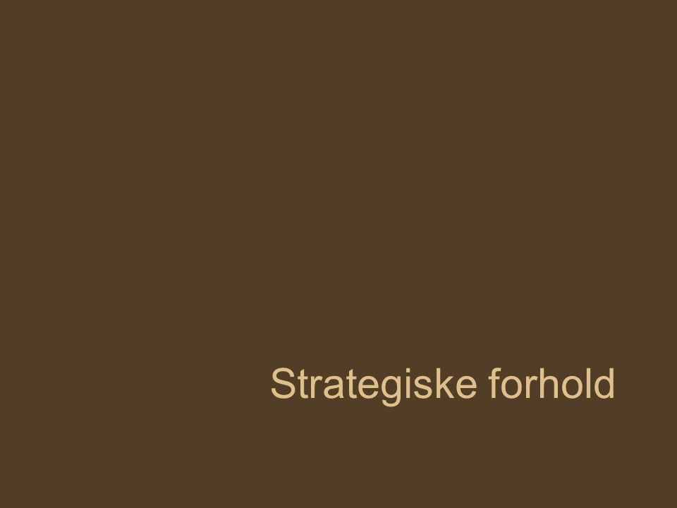 Strategiske forhold