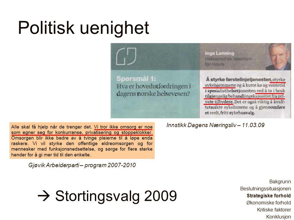 Politisk uenighet Gjøvik Arbeiderparti – program 2007-2010  Stortingsvalg 2009 Innstikk Dagens Næringsliv – 11.03.09 Bakgrunn Beslutningssituasjonen
