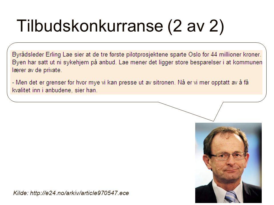 Tilbudskonkurranse (2 av 2) Kilde: http://e24.no/arkiv/article970547.ece