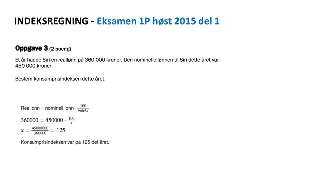 INDEKSREGNING - Eksamen 1P høst 2015 del 1