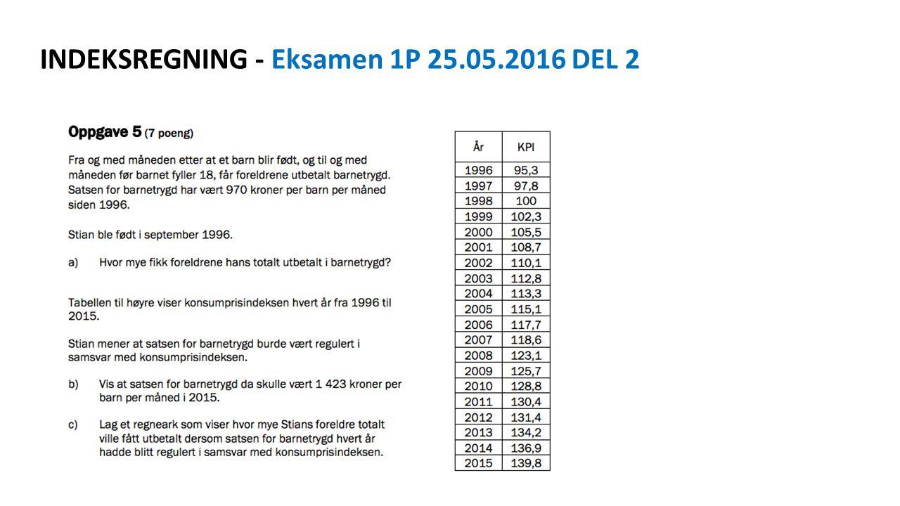 INDEKSREGNING - Eksamen 1P 25.05.2016 DEL 2