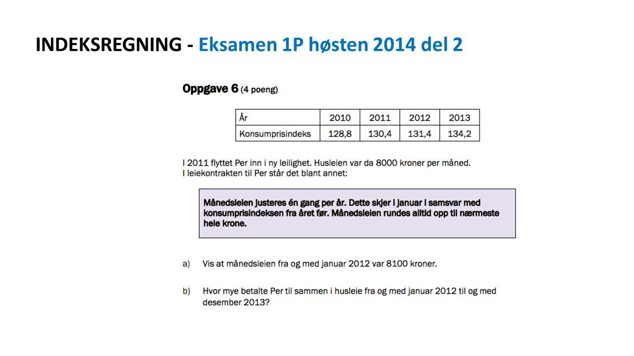 INDEKSREGNING - Eksamen 1P høsten 2014 del 2