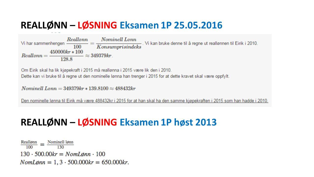 REALLØNN – LØSNING Eksamen 1P 25.05.2016 REALLØNN – LØSNING Eksamen 1P høst 2013