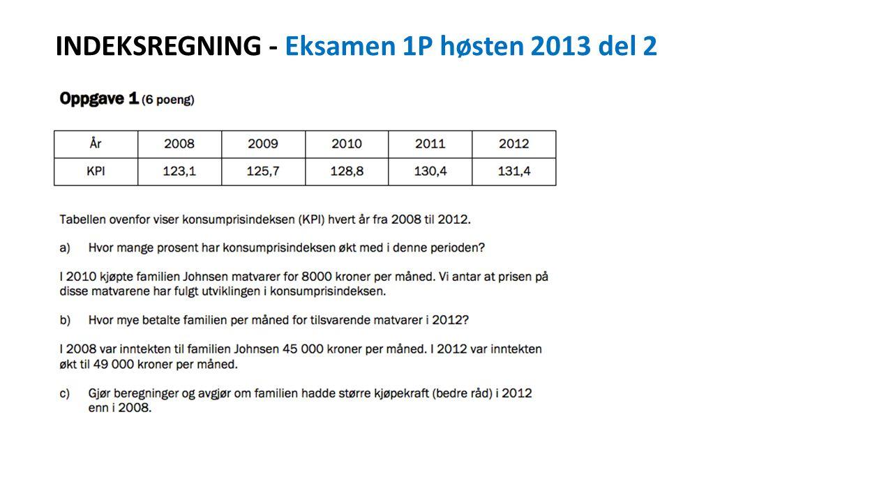 INDEKSREGNING - Eksamen 1P høsten 2013 del 2