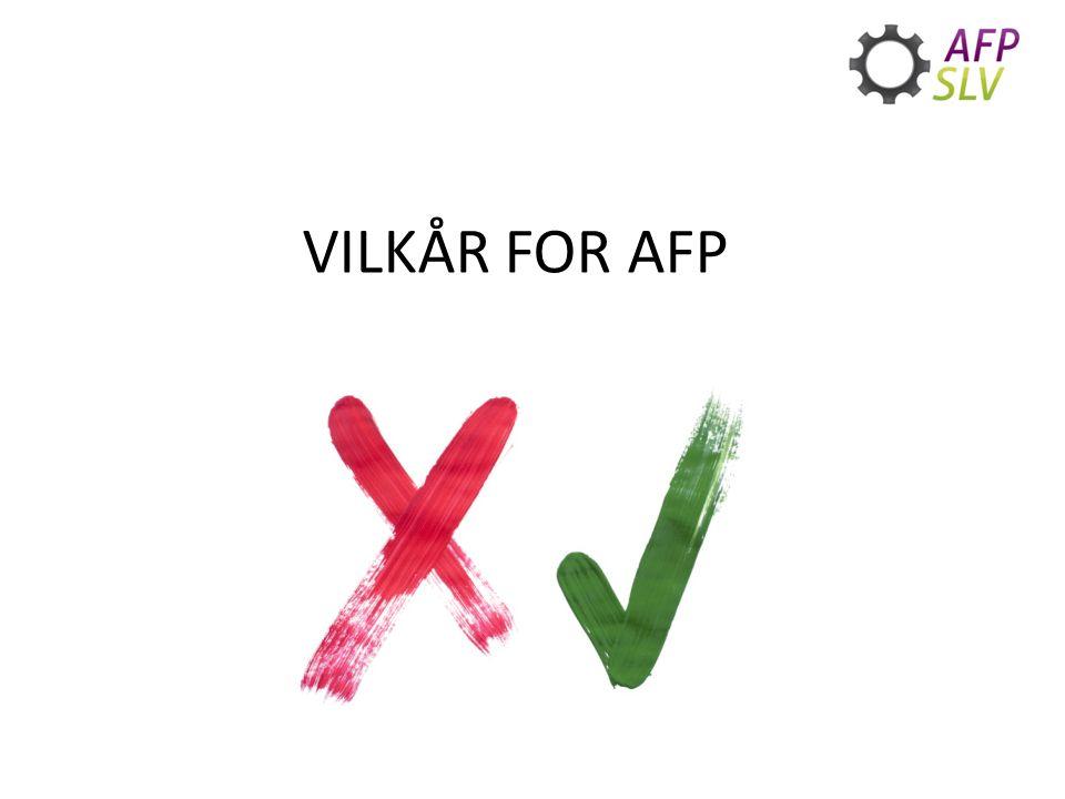 VILKÅR FOR AFP