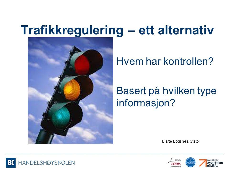 Trafikkregulering – ett alternativ Hvem har kontrollen.