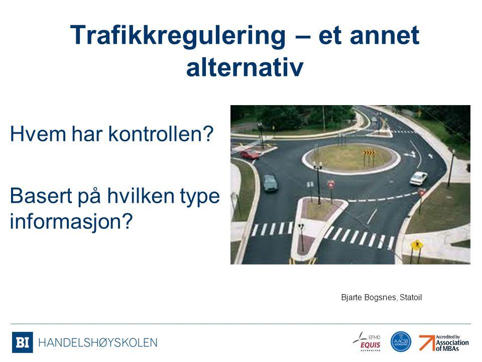 Trafikkregulering – et annet alternativ Hvem har kontrollen.