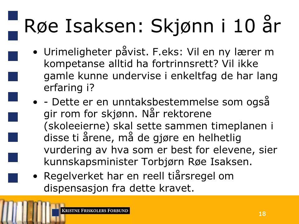 Røe Isaksen: Skjønn i 10 år Urimeligheter påvist.