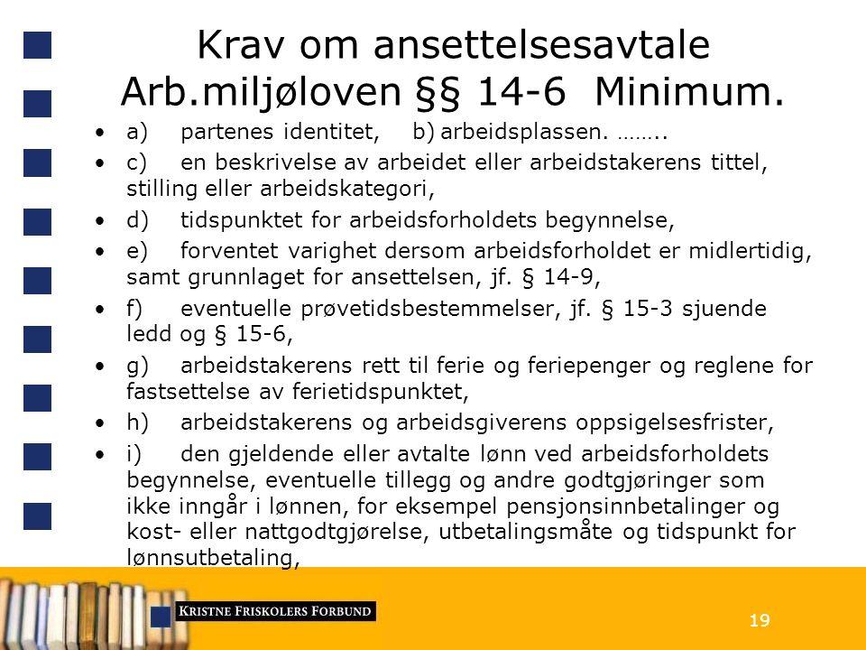 Krav om ansettelsesavtale Arb.miljøloven §§ 14-6 Minimum.