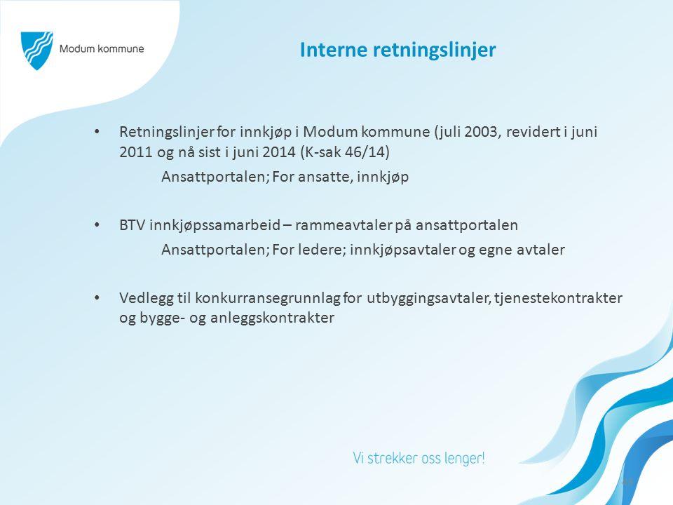 Interne retningslinjer Retningslinjer for innkjøp i Modum kommune (juli 2003, revidert i juni 2011 og nå sist i juni 2014 (K-sak 46/14) Ansattportalen