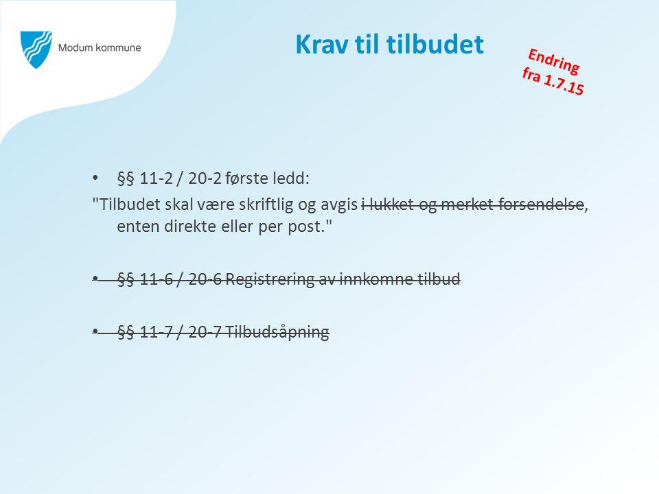 Krav til tilbudet §§ 11-2 / 20-2 første ledd: