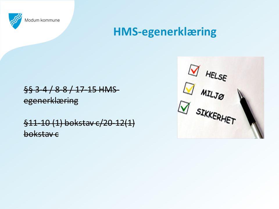 HMS-egenerklæring §§ 3-4 / 8-8 / 17-15 HMS- egenerklæring §11-10 (1) bokstav c/20-12(1) bokstav c