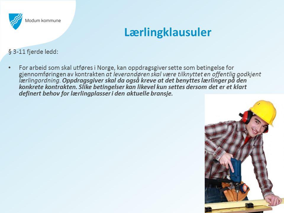 Lærlingklausuler § 3-11 fjerde ledd: For arbeid som skal utføres i Norge, kan oppdragsgiver sette som betingelse for gjennomføringen av kontrakten at