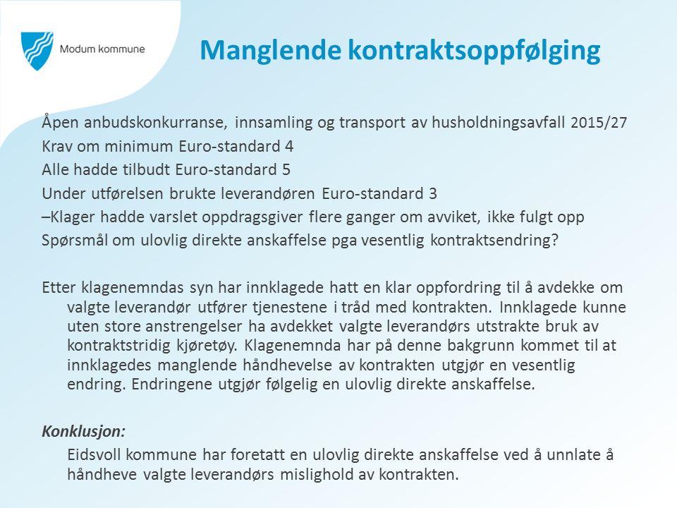 Manglende kontraktsoppfølging Åpen anbudskonkurranse, innsamling og transport av husholdningsavfall 2015/27 Krav om minimum Euro-standard 4 Alle hadde