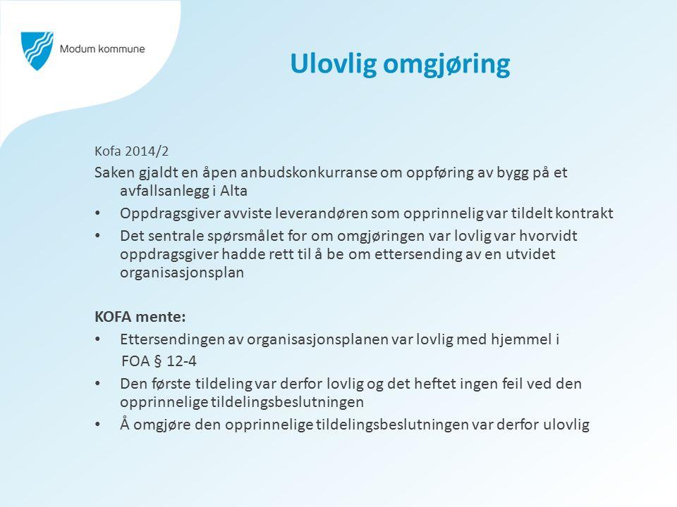 Ulovlig omgjøring Kofa 2014/2 Saken gjaldt en åpen anbudskonkurranse om oppføring av bygg på et avfallsanlegg i Alta Oppdragsgiver avviste leverandøre