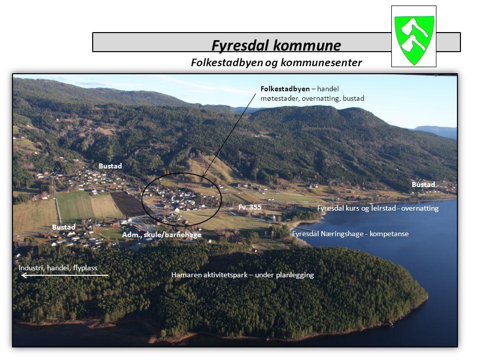 Fyresdal kommune Folkestadbyen og kommunesenter Folkestadbyen – handel møtestader, overnatting, bustad Fyresdal kurs og leirstad - overnatting Bustad