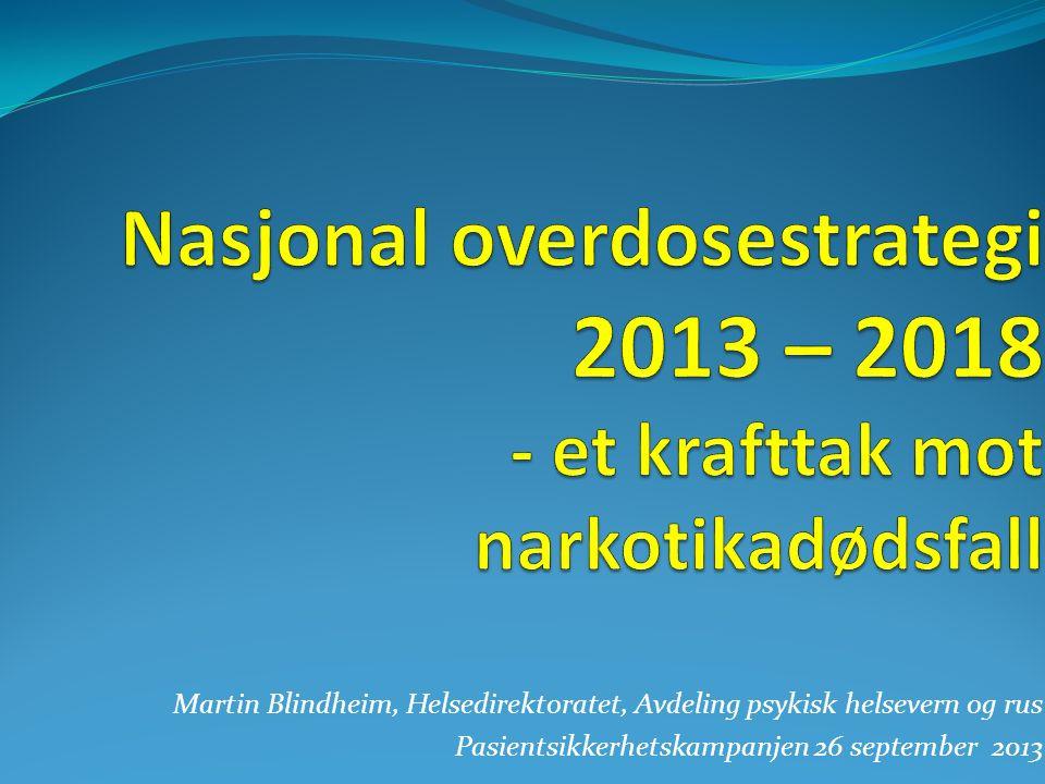 Martin Blindheim, Helsedirektoratet, Avdeling psykisk helsevern og rus Pasientsikkerhetskampanjen 26 september 2013