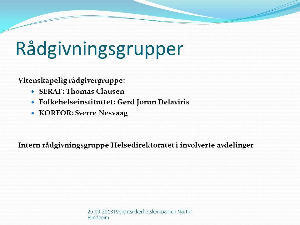 Rådgivningsgrupper Vitenskapelig rådgivergruppe: SERAF: Thomas Clausen Folkehelseinstituttet: Gerd Jorun Delaviris KORFOR: Sverre Nesvaag Intern rådgi