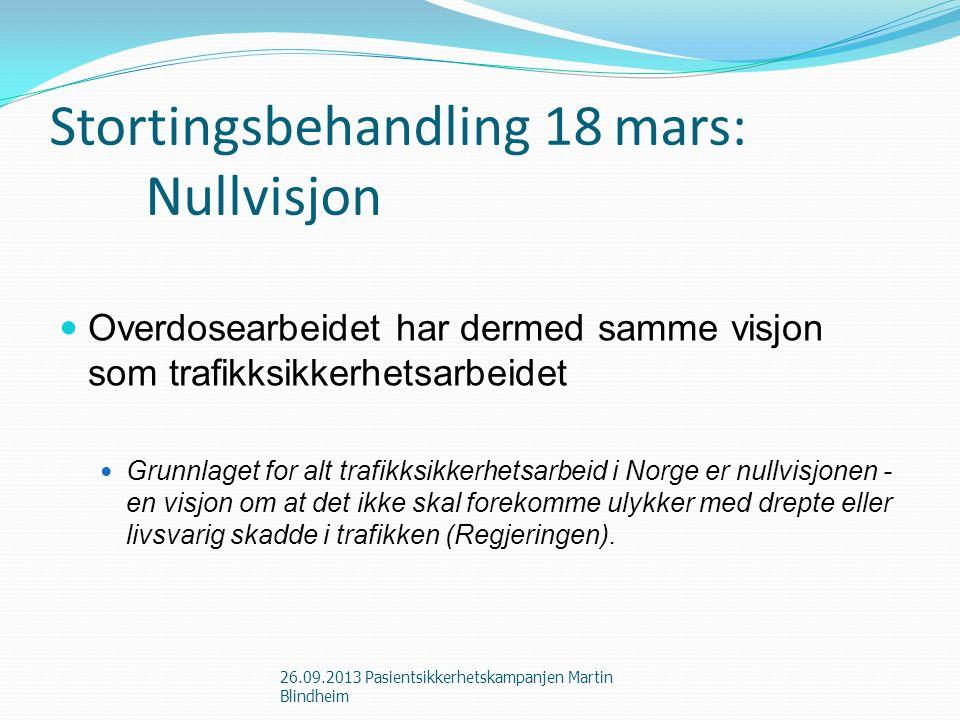 Stortingsbehandling 18 mars: Nullvisjon Overdosearbeidet har dermed samme visjon som trafikksikkerhetsarbeidet Grunnlaget for alt trafikksikkerhetsarbeid i Norge er nullvisjonen - en visjon om at det ikke skal forekomme ulykker med drepte eller livsvarig skadde i trafikken (Regjeringen).
