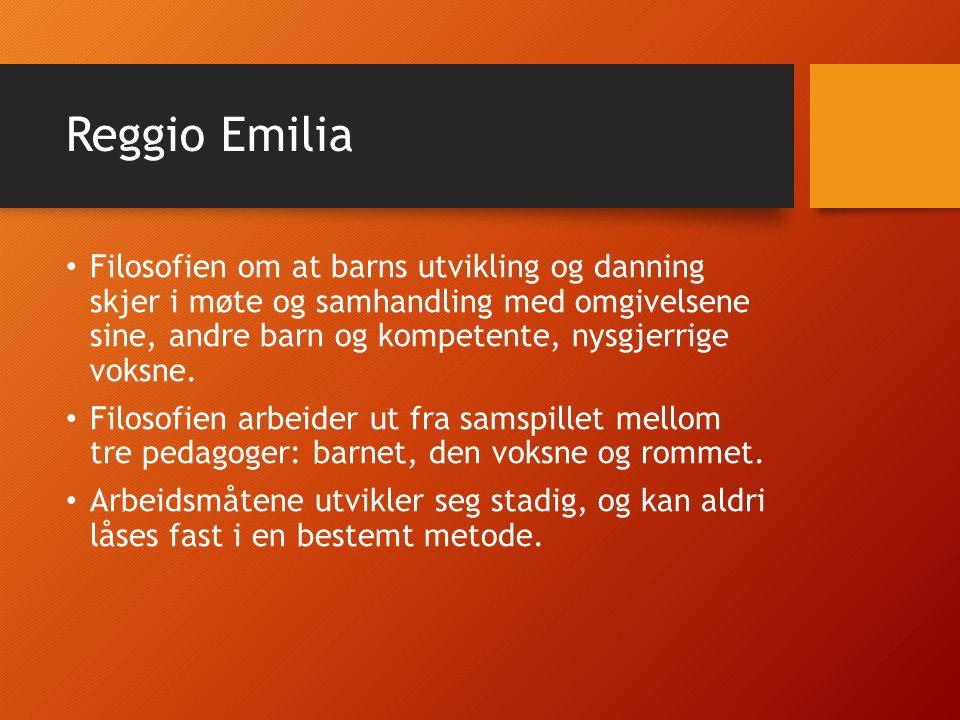 Reggio Emilia Filosofien om at barns utvikling og danning skjer i møte og samhandling med omgivelsene sine, andre barn og kompetente, nysgjerrige voksne.