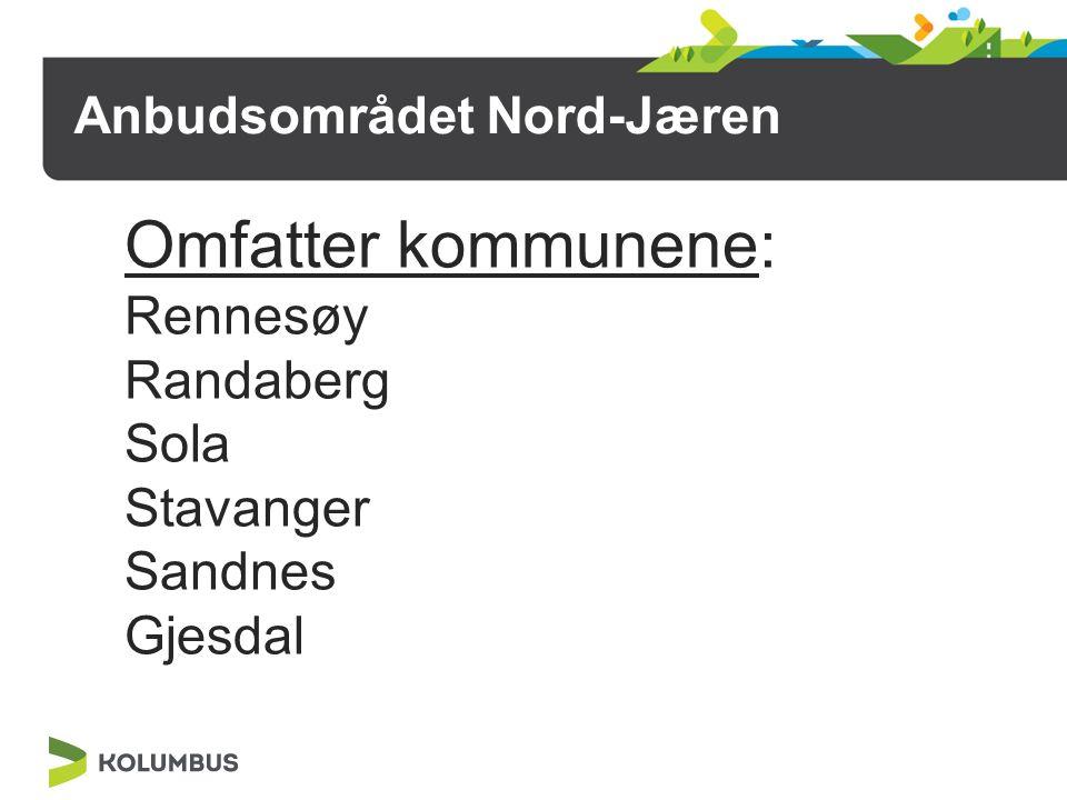 Anbudsområdet Nord-Jæren Omfatter kommunene: Rennesøy Randaberg Sola Stavanger Sandnes Gjesdal