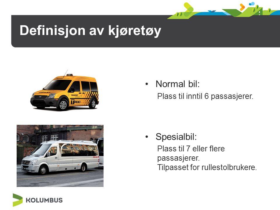 Definisjon av kjøretøy Normal bil: Plass til inntil 6 passasjerer. Spesialbil: Plass til 7 eller flere passasjerer. Tilpasset for rullestolbrukere.