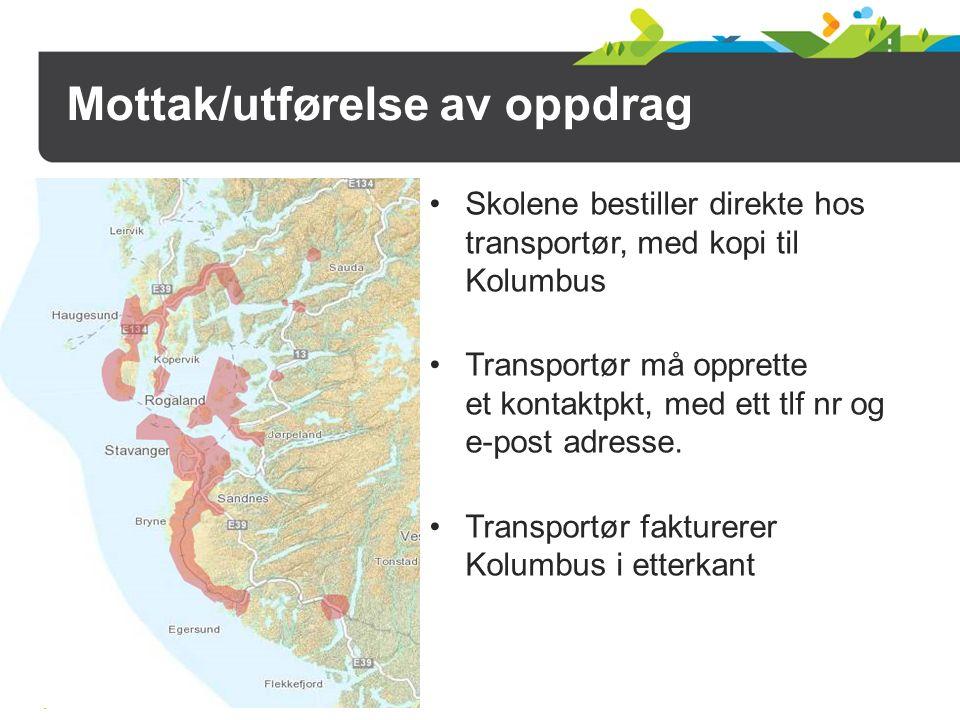 Mottak/utførelse av oppdrag Skolene bestiller direkte hos transportør, med kopi til Kolumbus Transportør må opprette et kontaktpkt, med ett tlf nr og e-post adresse.
