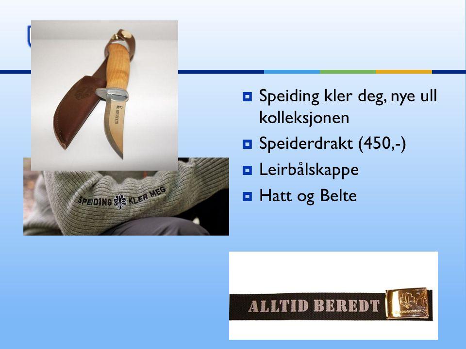  Speiding kler deg, nye ull kolleksjonen  Speiderdrakt (450,-)  Leirbålskappe  Hatt og Belte