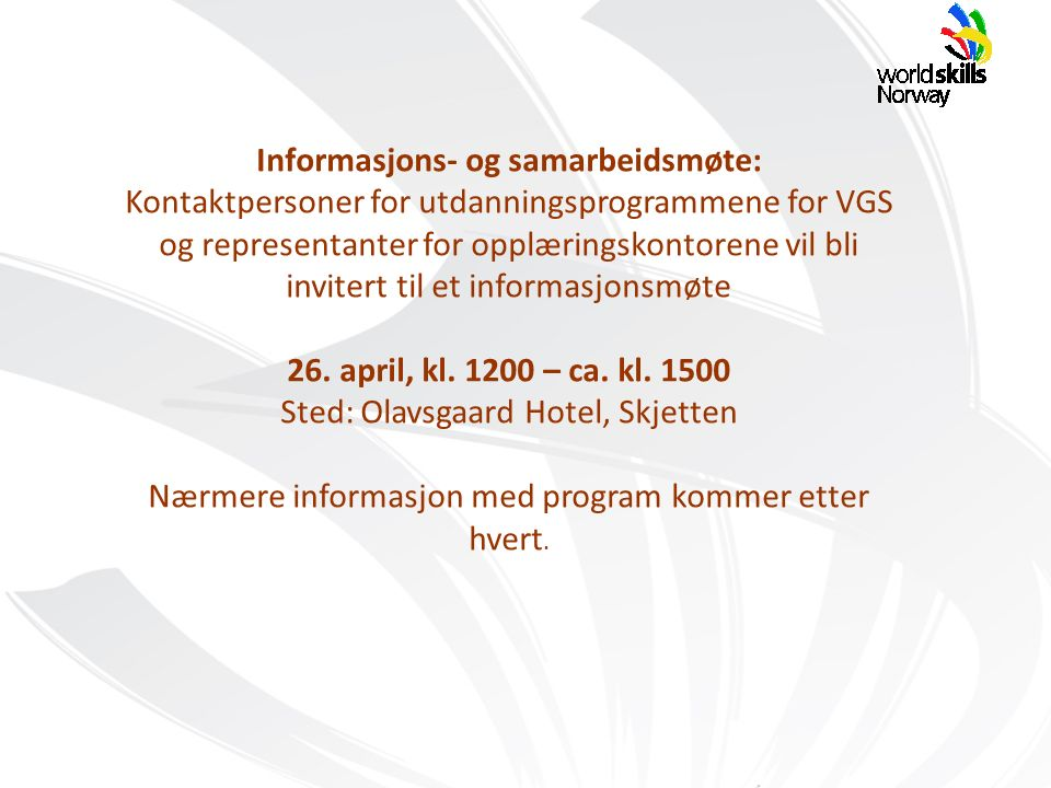 Informasjons- og samarbeidsmøte: Kontaktpersoner for utdanningsprogrammene for VGS og representanter for opplæringskontorene vil bli invitert til et i