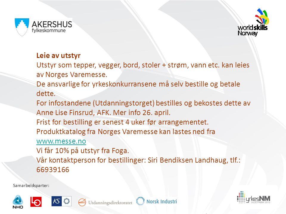 Samarbeidsparter: Leie av utstyr Utstyr som tepper, vegger, bord, stoler + strøm, vann etc. kan leies av Norges Varemesse. De ansvarlige for yrkeskonk