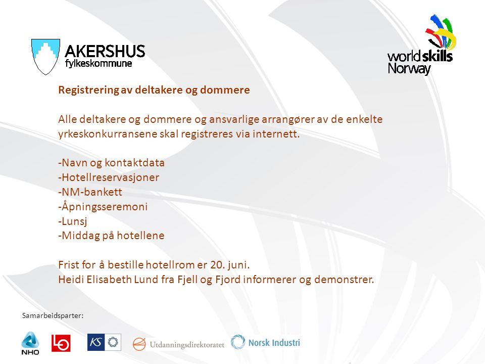 Samarbeidsparter: Registrering av deltakere og dommere Alle deltakere og dommere og ansvarlige arrangører av de enkelte yrkeskonkurransene skal regist