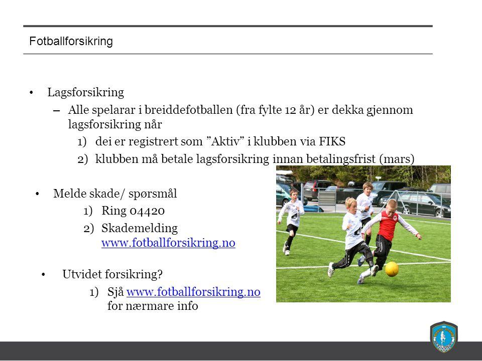 """Fotballforsikring Lagsforsikring – Alle spelarar i breiddefotballen (fra fylte 12 år) er dekka gjennom lagsforsikring når 1)dei er registrert som """"Akt"""