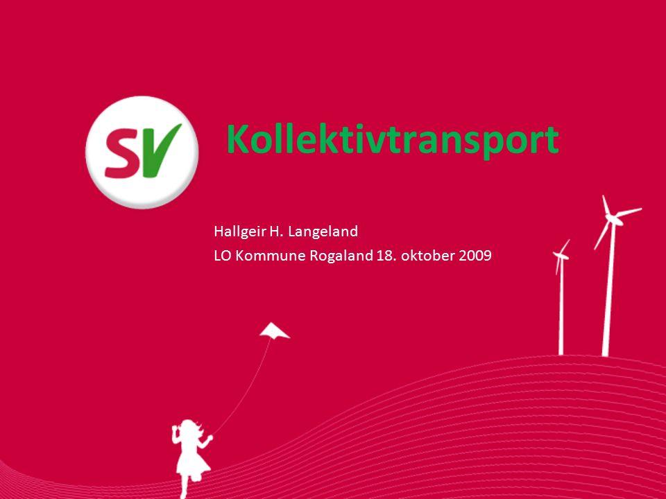 Kollektivtransport Hallgeir H. Langeland LO Kommune Rogaland 18. oktober 2009
