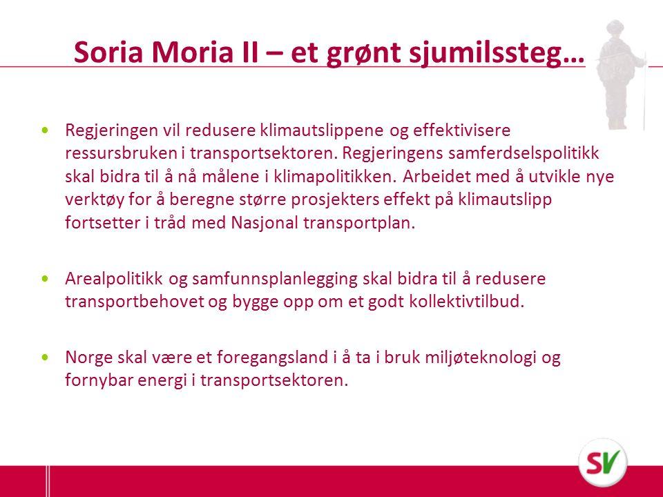 Soria Moria II – et grønt sjumilssteg… Regjeringen vil redusere klimautslippene og effektivisere ressursbruken i transportsektoren.