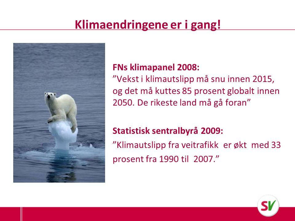 Klimaendringene er i gang.