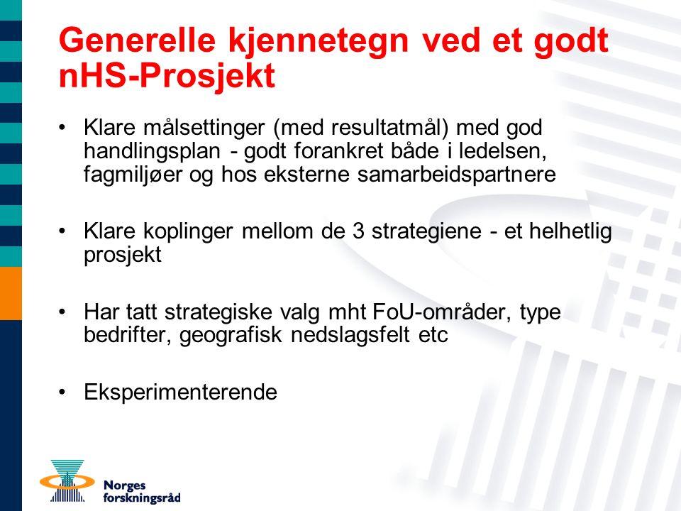 Generelle kjennetegn ved et godt nHS-Prosjekt Klare målsettinger (med resultatmål) med god handlingsplan - godt forankret både i ledelsen, fagmiljøer