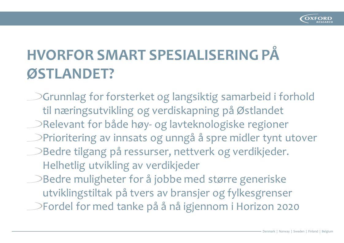 HVORFOR SMART SPESIALISERING PÅ ØSTLANDET.