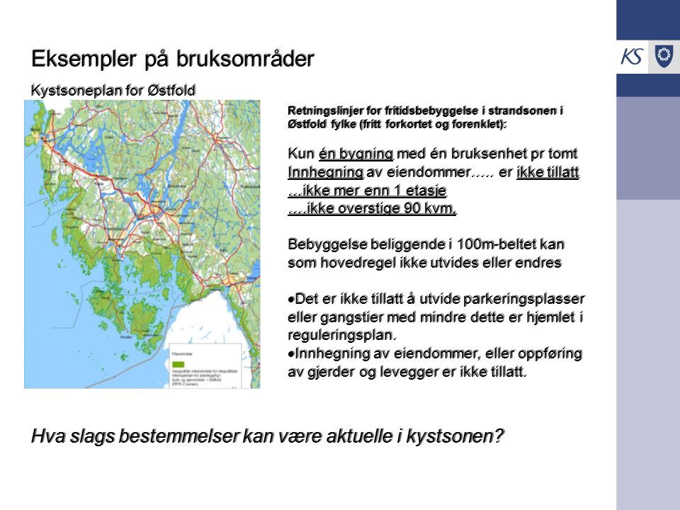 .. Eksempler på bruksområder Kystsoneplan for Østfold Eksempler på bruksområder Kystsoneplan for Østfold Retningslinjer for fritidsbebyggelse i strand