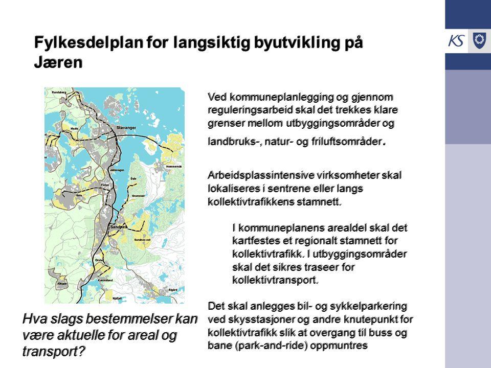 .. Fylkesdelplan for langsiktig byutvikling på Jæren Ved kommuneplanlegging og gjennom reguleringsarbeid skal det trekkes klare grenser mellom utbyggi