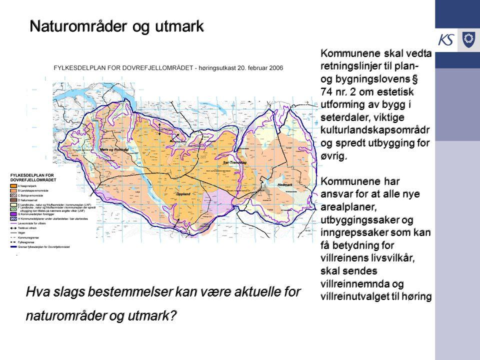 Naturområder og utmark Naturområder og utmark Hva slags bestemmelser kan være aktuelle for naturområder og utmark.