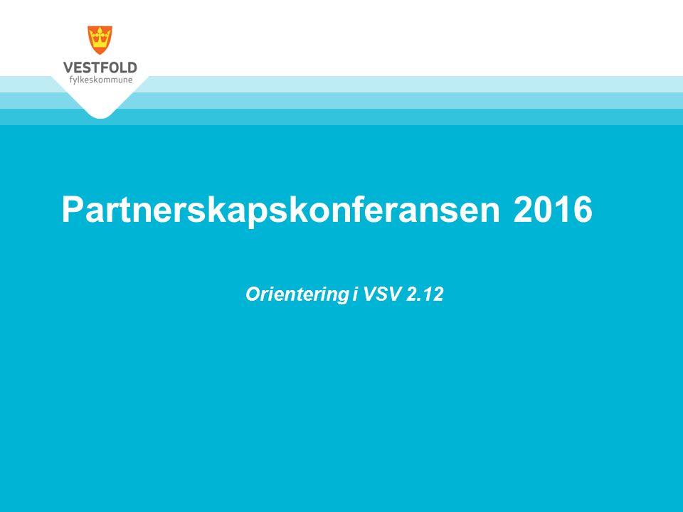 Partnerskapskonferansen 2016 Orientering i VSV 2.12