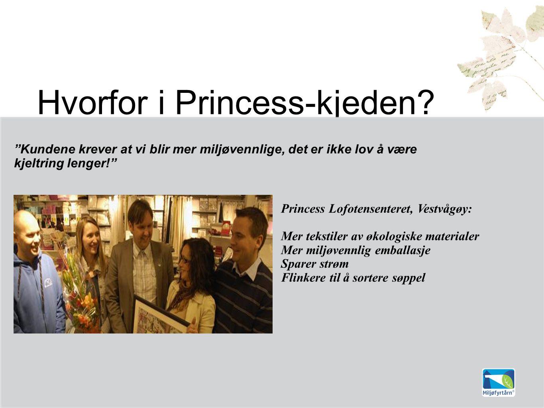 Hvorfor i Princess-kjeden.