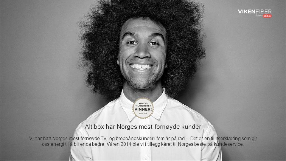 Altibox har Norges mest fornøyde kunder Vi har hatt Norges mest fornøyde TV- og bredbåndskunder i fem år på rad – Det er en tillitserklæring som gir oss energi til å bli enda bedre.