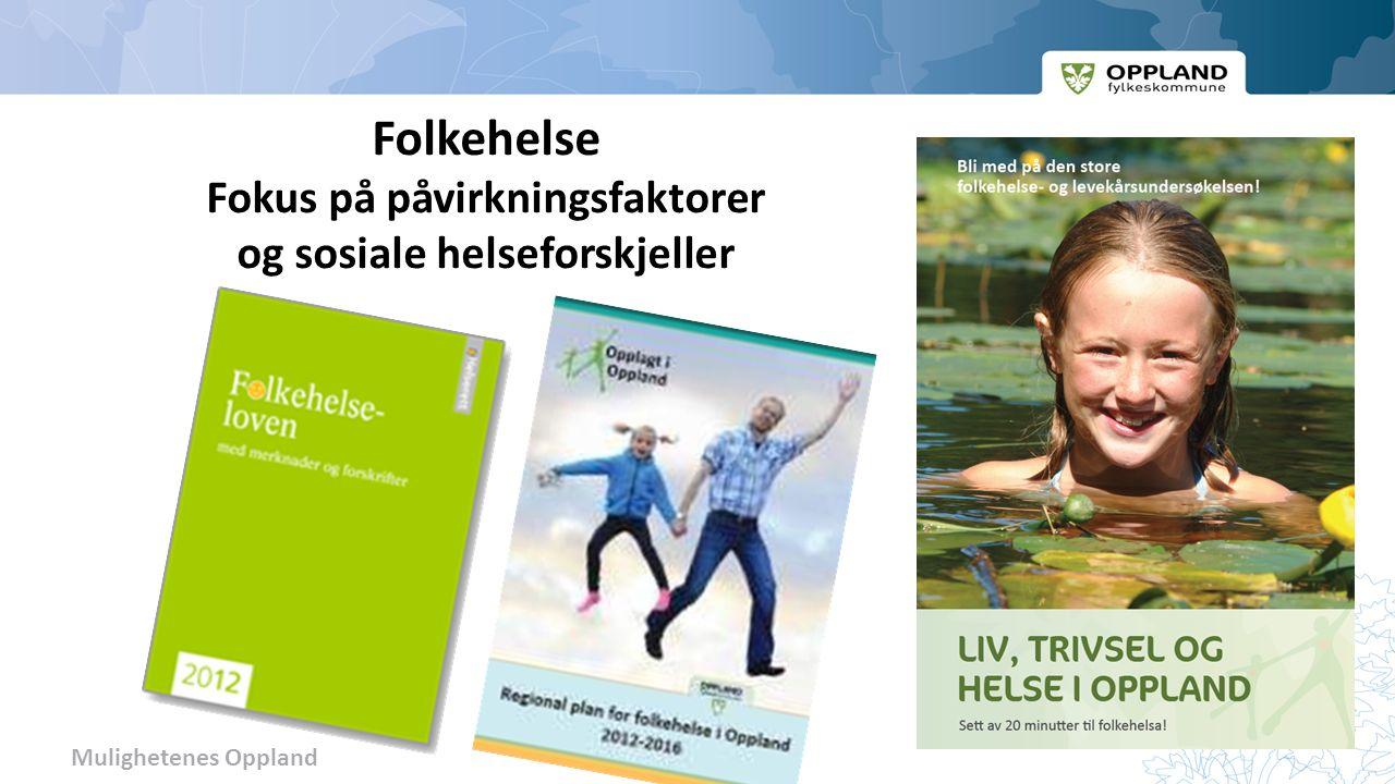 Folkehelse Fokus på påvirkningsfaktorer og sosiale helseforskjeller