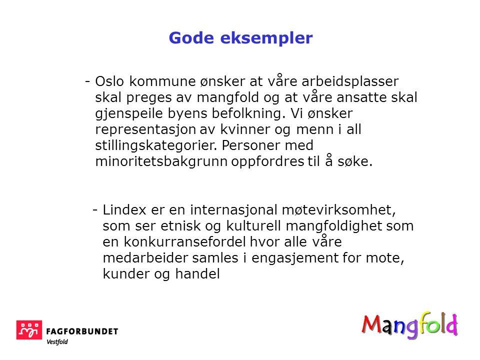 -Oslo kommune ønsker at våre arbeidsplasser skal preges av mangfold og at våre ansatte skal gjenspeile byens befolkning. Vi ønsker representasjon av k