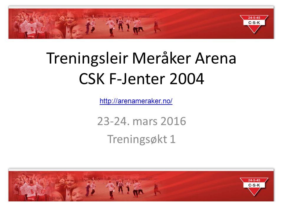 Treningsleir Meråker Arena CSK F-Jenter 2004 23-24. mars 2016 Treningsøkt 1 http://arenameraker.no/