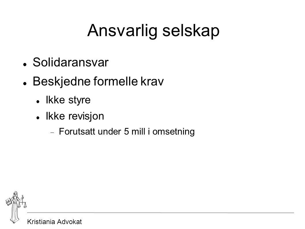 Kristiania Advokat Ansvarlig selskap Solidaransvar Beskjedne formelle krav Ikke styre Ikke revisjon  Forutsatt under 5 mill i omsetning