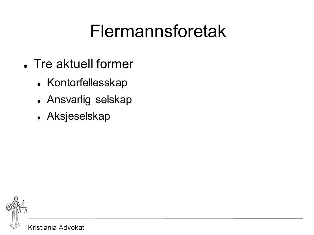 Kristiania Advokat Flermannsforetak Tre aktuell former Kontorfellesskap Ansvarlig selskap Aksjeselskap