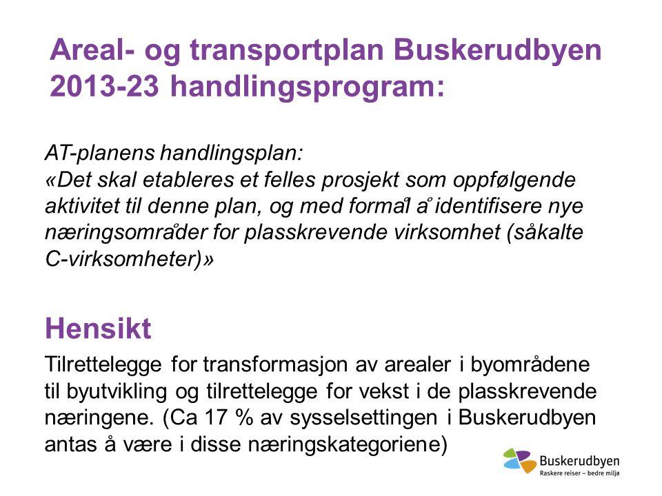Areal- og transportplan Buskerudbyen 2013-23 handlingsprogram: AT-planens handlingsplan: «Det skal etableres et felles prosjekt som oppfølgende aktivi